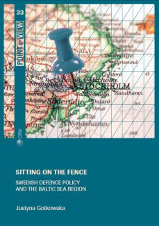 Sitting on the fence. Swedish defence policy and the Baltic Sea region