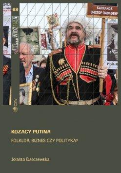 Kozacy Putina. Folklor, biznes czy polityka?